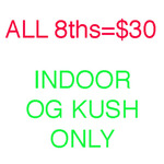 $30 cap (Indoor Only) OG Kush TRY BEFORE YOU BUY!