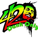 """420 Dank Only \""""New management\"""""""